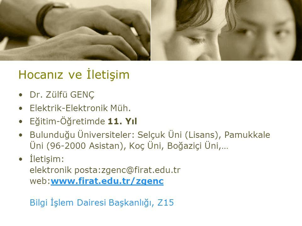 Hocanız ve İletişim Dr. Zülfü GENÇ Elektrik-Elektronik Müh.