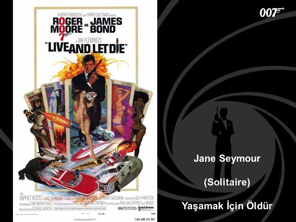 Jane Seymour (Solitaire) Yaşamak İçin Öldür
