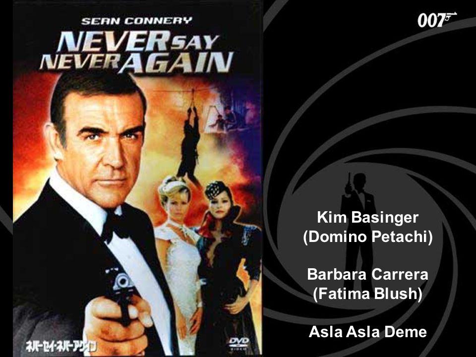 Kim Basinger (Domino Petachi) Barbara Carrera (Fatima Blush) Asla Asla Deme