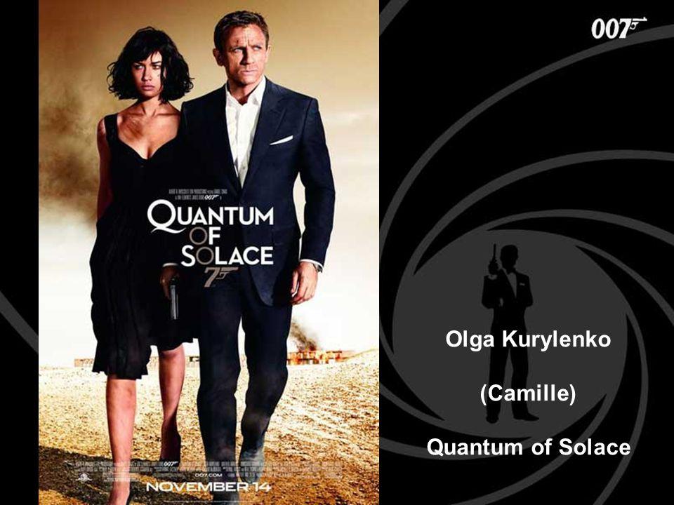 Olga Kurylenko (Camille) Quantum of Solace