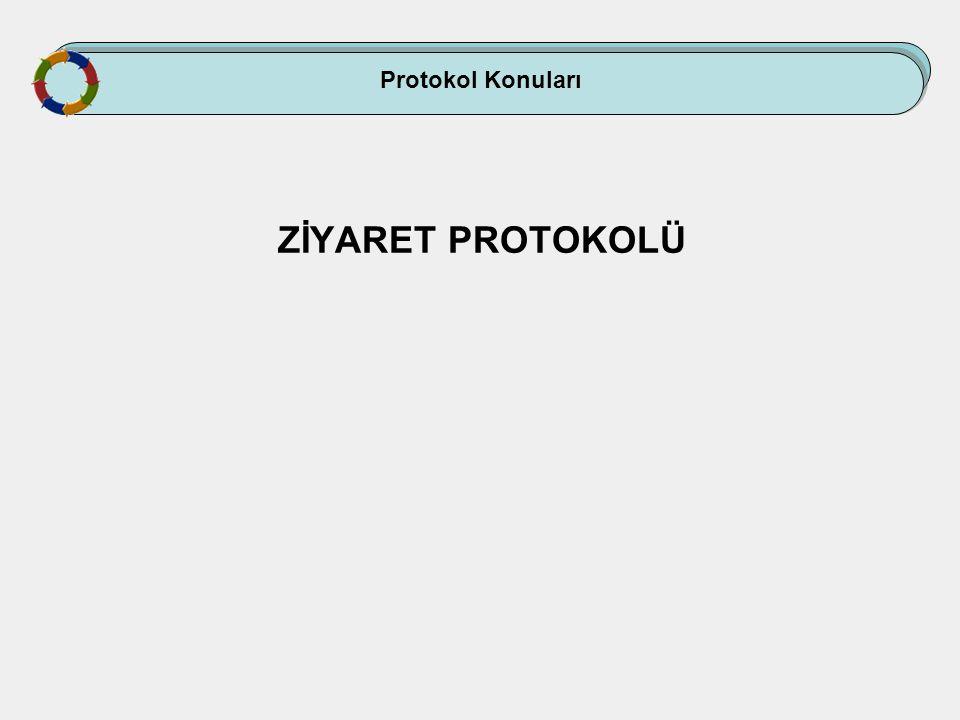 Protokol Konuları ZİYARET PROTOKOLÜ