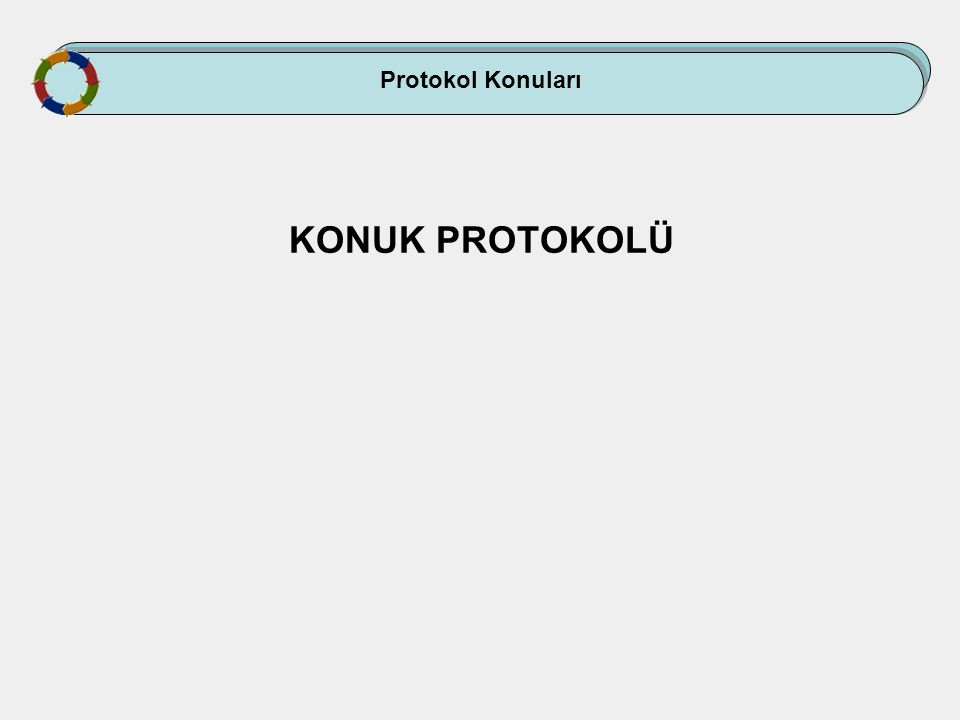 Protokol Konuları KONUK PROTOKOLÜ