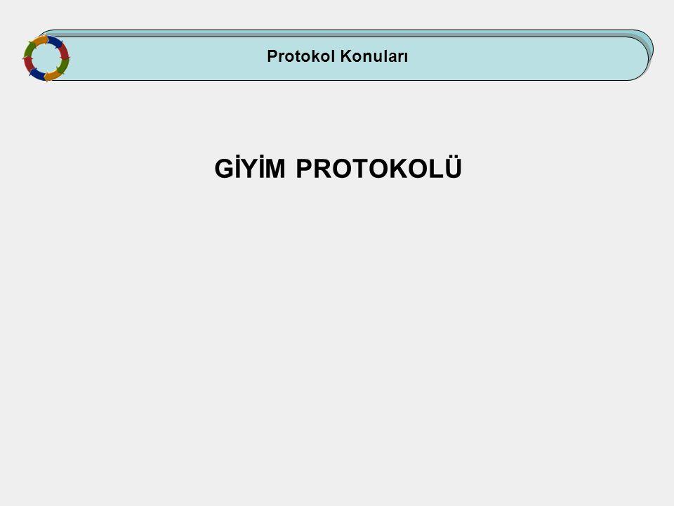 Protokol Konuları GİYİM PROTOKOLÜ