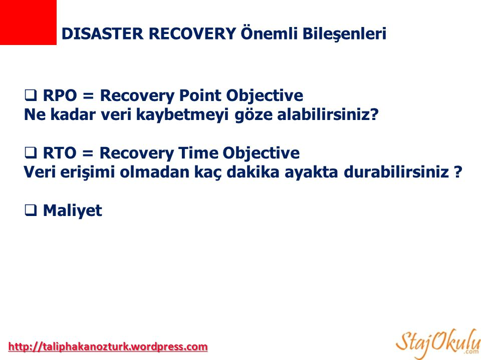  RPO = Recovery Point Objective Ne kadar veri kaybetmeyi göze alabilirsiniz.