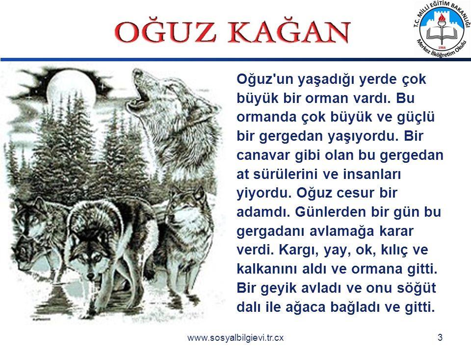 LOGO www.sosyalbilgievi.tr.cx3 Oğuz un yaşadığı yerde çok büyük bir orman vardı.
