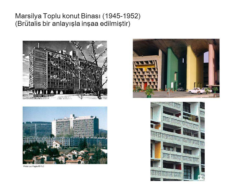 Marsilya Toplu konut Binası (1945-1952) (Brütalis bir anlayışla inşaa edilmiştir)