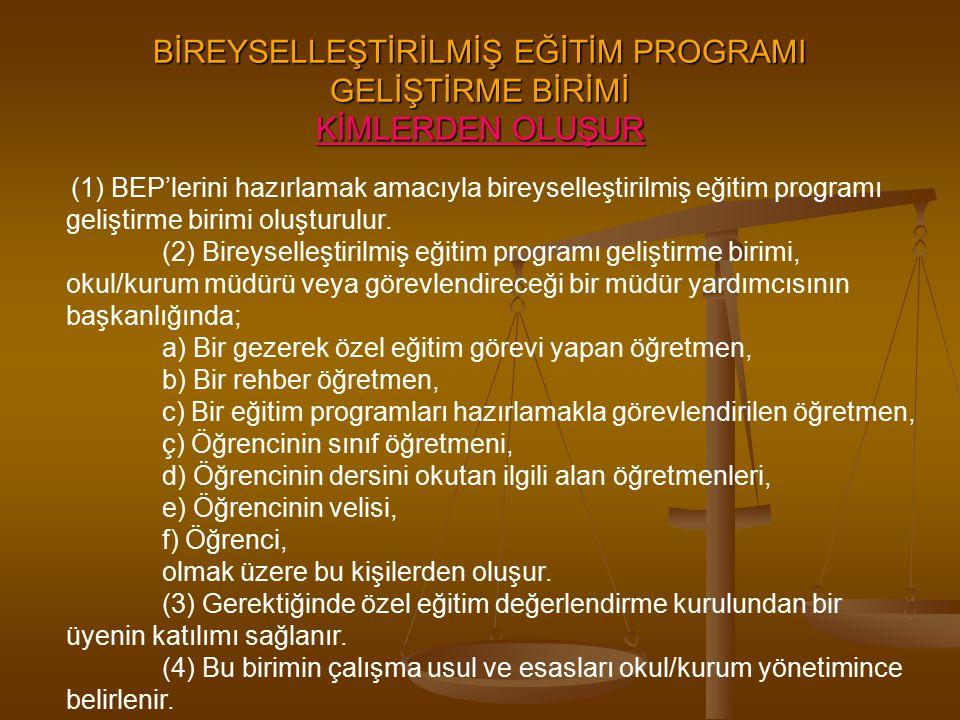 BİREYSELLEŞTİRİLMİŞ EĞİTİM PROGRAMI GELİŞTİRME BİRİMİ KİMLERDEN OLUŞUR (1) BEP'lerini hazırlamak amacıyla bireyselleştirilmiş eğitim programı geliştir