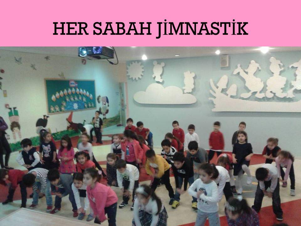 HER SABAH J İ MNAST İ K