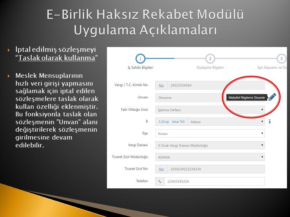  İptal edilmiş sözleşmeyi Taslak olarak kullanma  Meslek Mensuplarının hızlı veri girişi yapmasını sağlamak için iptal edilen sözleşmelere taslak olarak kullan özelliği eklenmiştir.
