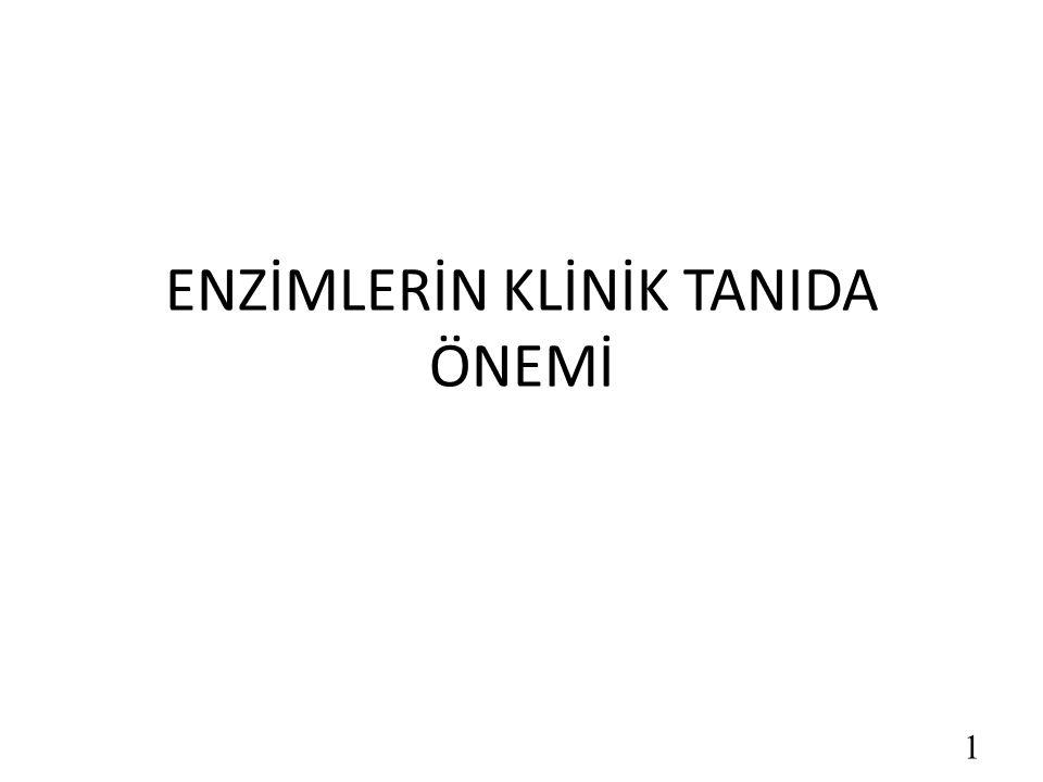 ENZİMLERİN KLİNİK TANIDA ÖNEMİ 1