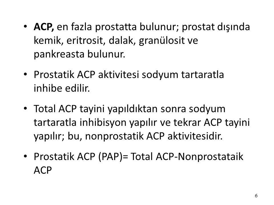 6 ACP, en fazla prostatta bulunur; prostat dışında kemik, eritrosit, dalak, granülosit ve pankreasta bulunur.