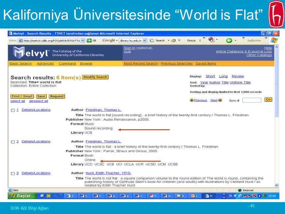 - 45 DOK 422 Bilgi Ağları Kaliforniya Üniversitesinde World is Flat