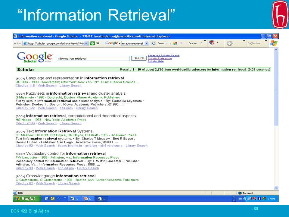 - 80 DOK 422 Bilgi Ağları Information Retrieval