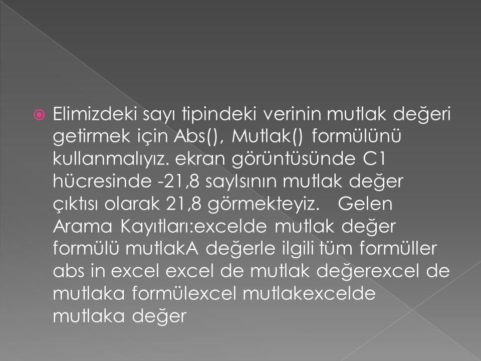  Hücremizde yer alan textimizin kaç karakterden oluştuğunu öğrenmek için LEN() UZUNLUK() formülünü kullanmalıyız.