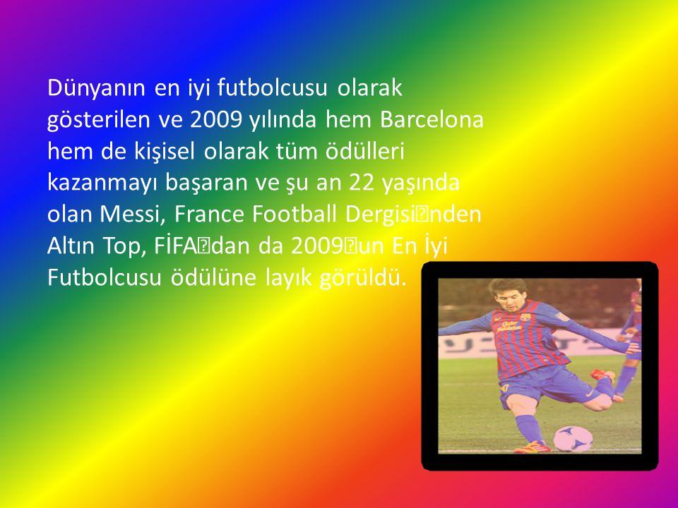 Dünyanın en iyi futbolcusu olarak gösterilen ve 2009 yılında hem Barcelona hem de kişisel olarak tüm ödülleri kazanmayı başaran ve şu an 22 yaşında ol
