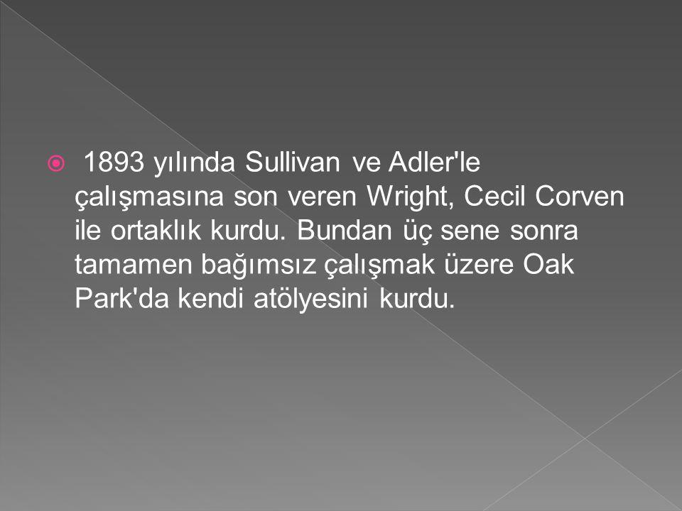  1893 yılında Sullivan ve Adler'le çalışmasına son veren Wright, Cecil Corven ile ortaklık kurdu. Bundan üç sene sonra tamamen bağımsız çalışmak üzer