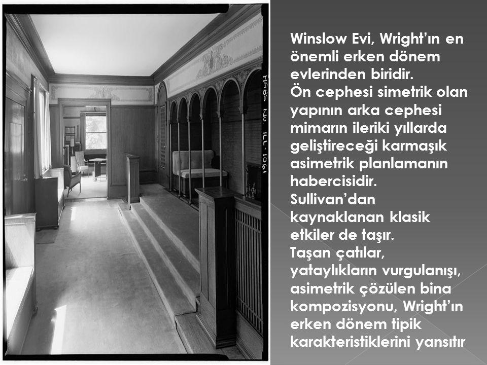 Winslow Evi, Wright'ın en önemli erken dönem evlerinden biridir. Ön cephesi simetrik olan yapının arka cephesi mimarın ileriki yıllarda geliştireceği