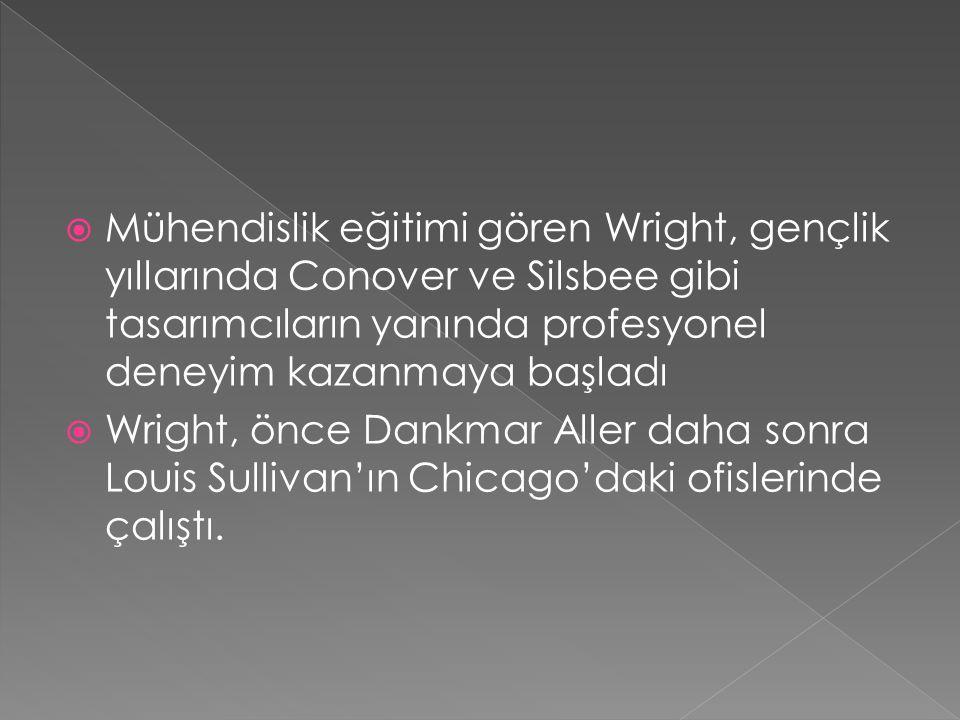  Mühendislik eğitimi gören Wright, gençlik yıllarında Conover ve Silsbee gibi tasarımcıların yanında profesyonel deneyim kazanmaya başladı  Wright,