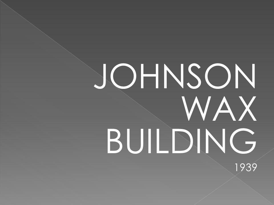 JOHNSON WAX BUILDING 1939