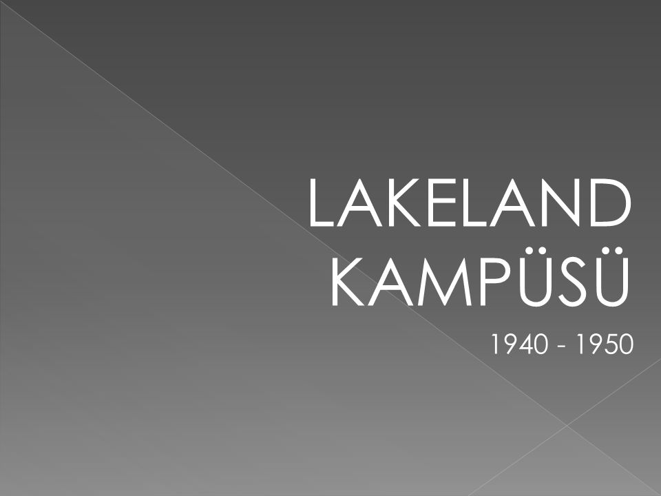 LAKELAND KAMPÜSÜ 1940 - 1950