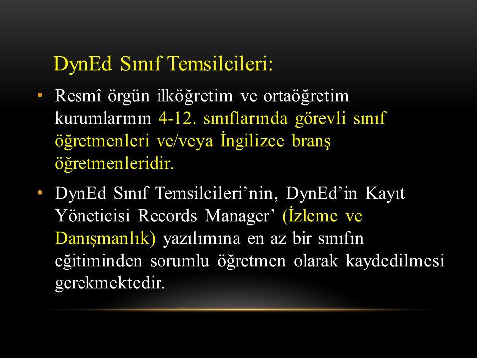 DynEd Sınıf Temsilcileri: Resmî örgün ilköğretim ve ortaöğretim kurumlarının 4-12.