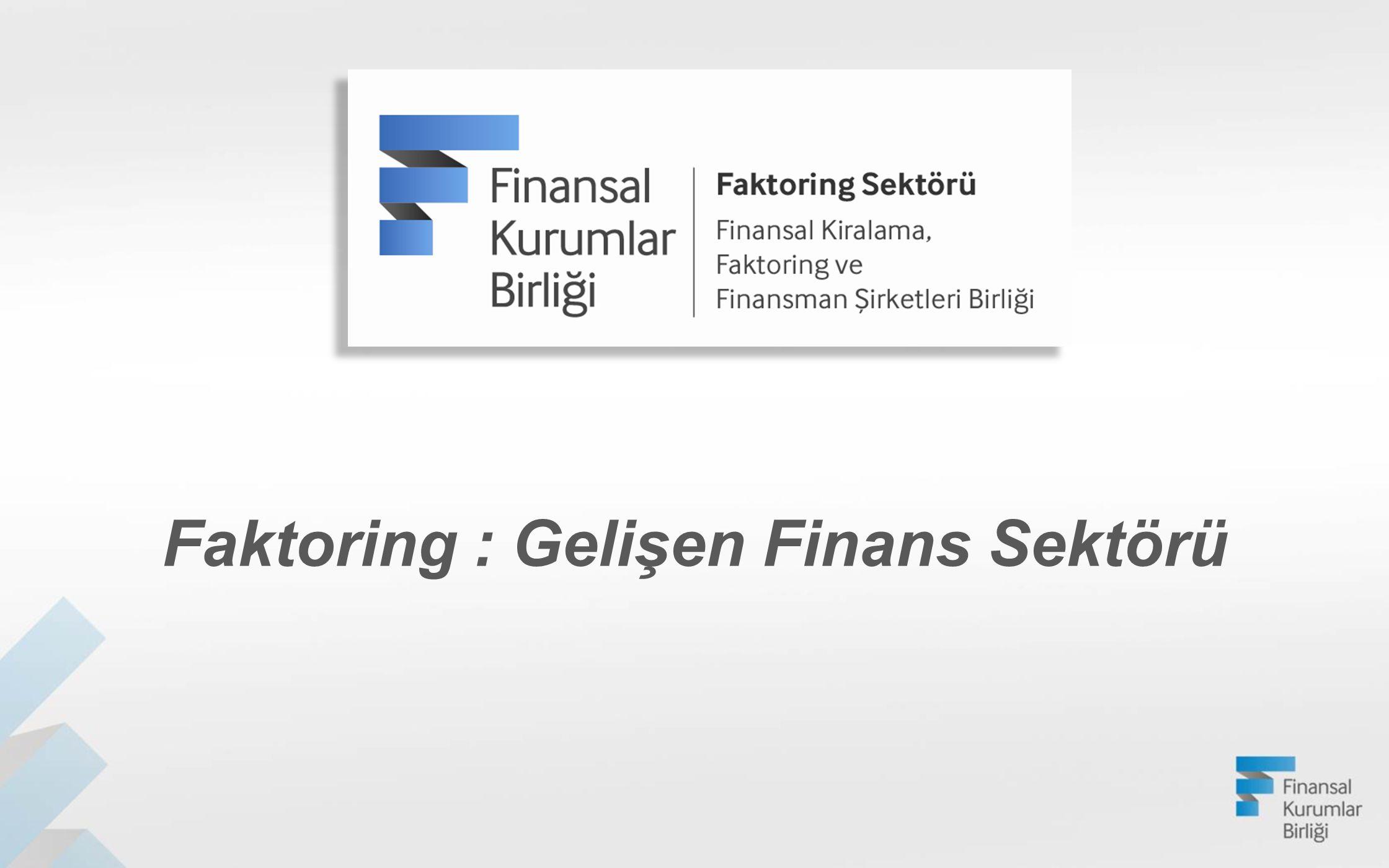 1988 Banka departmanı olarak ilk faktoring faaliyeti başladı 1994 90 sayılı KHK'da 545 sayılı KHK ile değişiklik (Ödünç para verme işleri hakkında) 1995 Faktoring Derneği kuruldu 2006 Denetim ve yönetim BDDK'ya bağlandı.