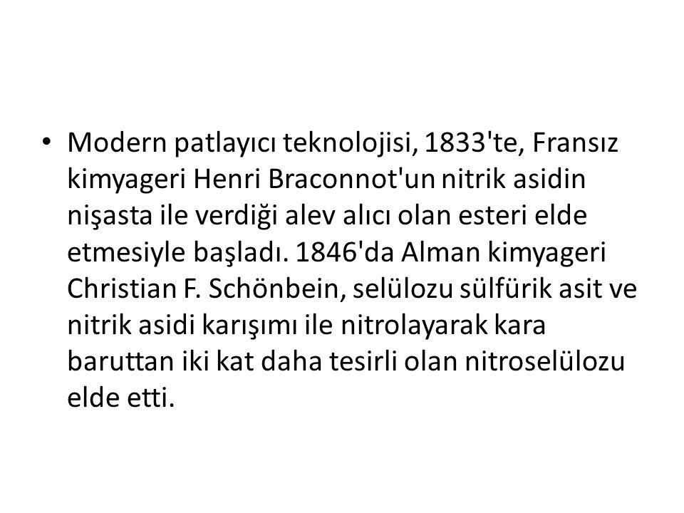 Modern patlayıcı teknolojisi, 1833'te, Fransız kimyageri Henri Braconnot'un nitrik asidin nişasta ile verdiği alev alıcı olan esteri elde etmesiyle ba