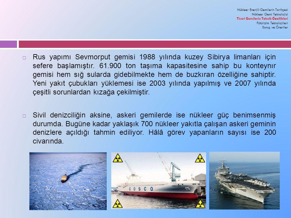  Rus yapımı Sevmorput gemisi 1988 yılında kuzey Sibirya limanları için sefere başlamıştır.
