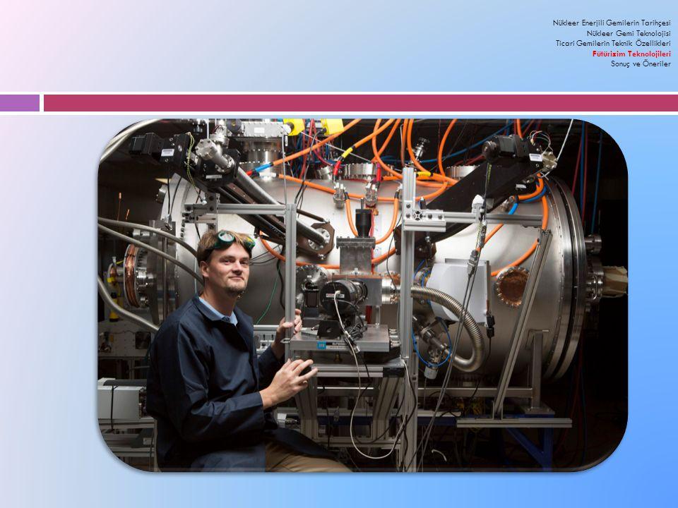 Nükleer Enerjili Gemilerin Tarihçesi Nükleer Gemi Teknolojisi Ticari Gemilerin Teknik Özellikleri Fütürizim Teknolojileri Sonuç ve Öneriler