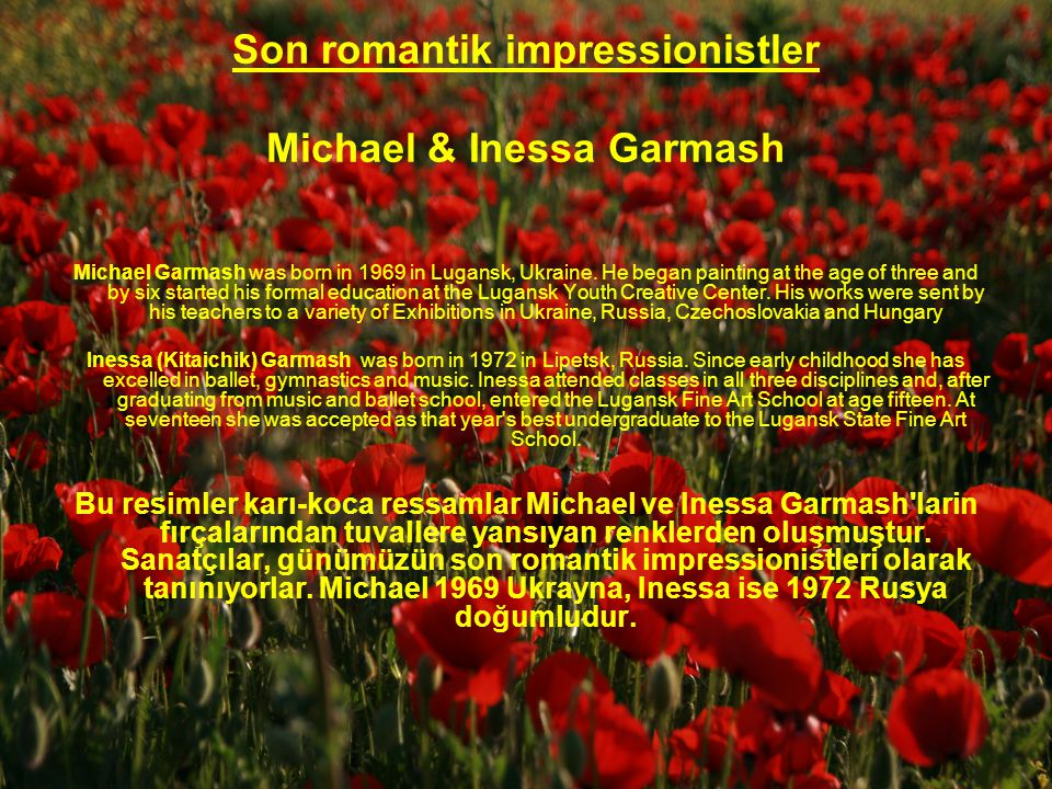 Son romantik impressionistler Michael & Inessa Garmash Michael Garmash was born in 1969 in Lugansk, Ukraine.