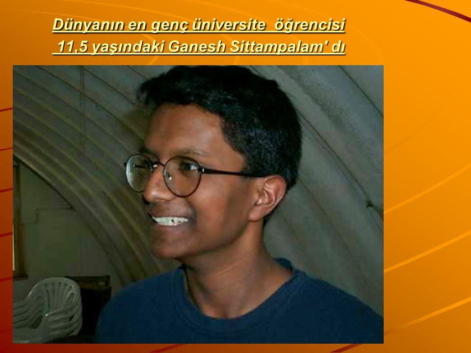 Dünyanın en genç üniversite öğrencisi 11,5 yaşındaki Ganesh Sittampalam' dı