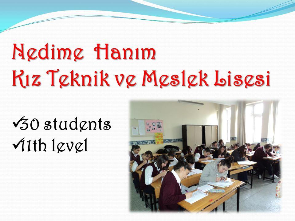 Nedime Hanım Kız Teknik ve Meslek Lisesi 30 students 11th level