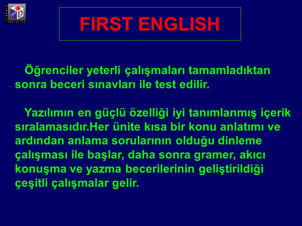 First English yazılımının her ünitesi beş ayrı bölümden oluşmaktadır.