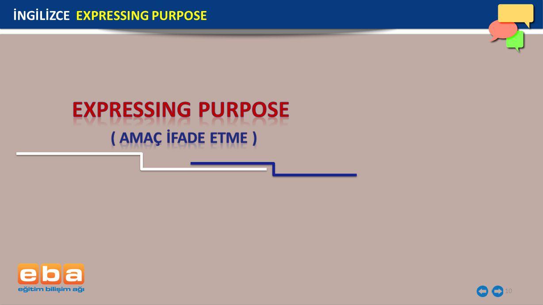 10 İNGİLİZCE EXPRESSING PURPOSE
