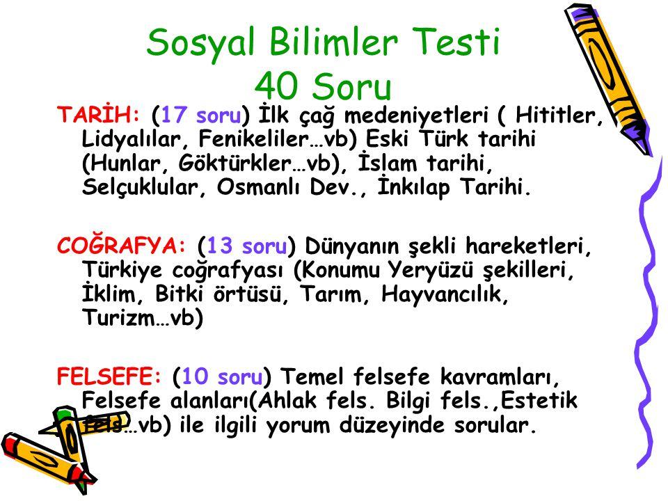 Sosyal Bilimler Testi 40 Soru TARİH: (17 soru) İlk çağ medeniyetleri ( Hititler, Lidyalılar, Fenikeliler…vb) Eski Türk tarihi (Hunlar, Göktürkler…vb),
