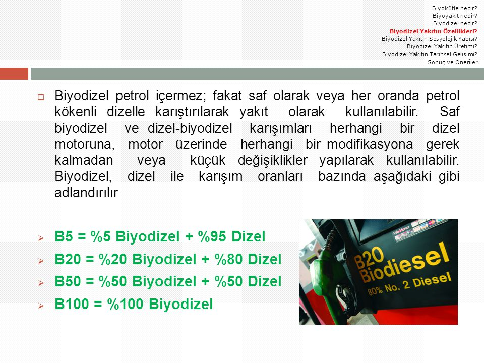  Biyodizel petrol içermez; fakat saf olarak veya her oranda petrol kökenli dizelle karıştırılarak yakıt olarak kullanılabilir. Saf biyodizel ve dizel