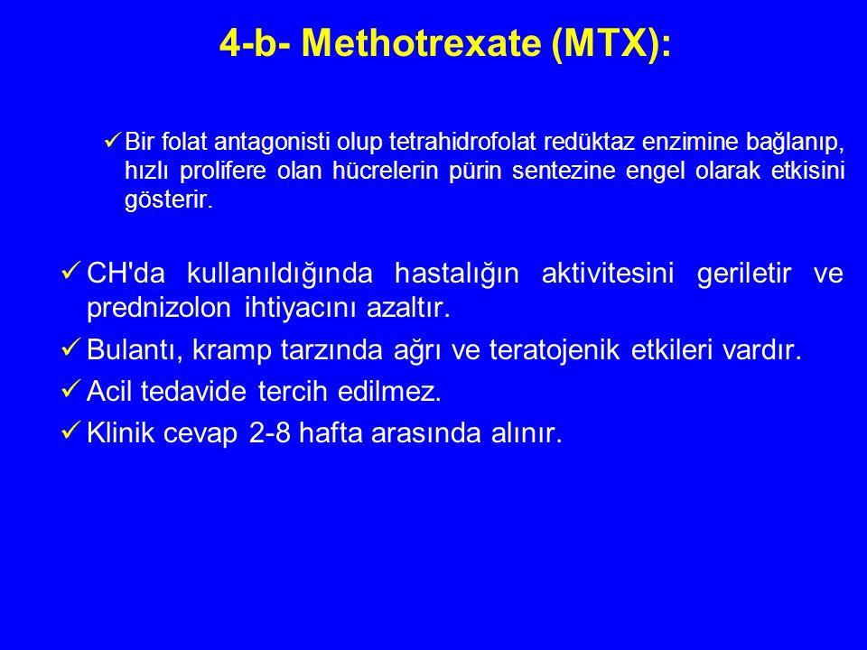 4-b- Methotrexate (MTX): Bir folat antagonisti olup tetrahidrofolat redüktaz enzimine bağlanıp, hızlı prolifere olan hücrelerin pürin sentezine engel