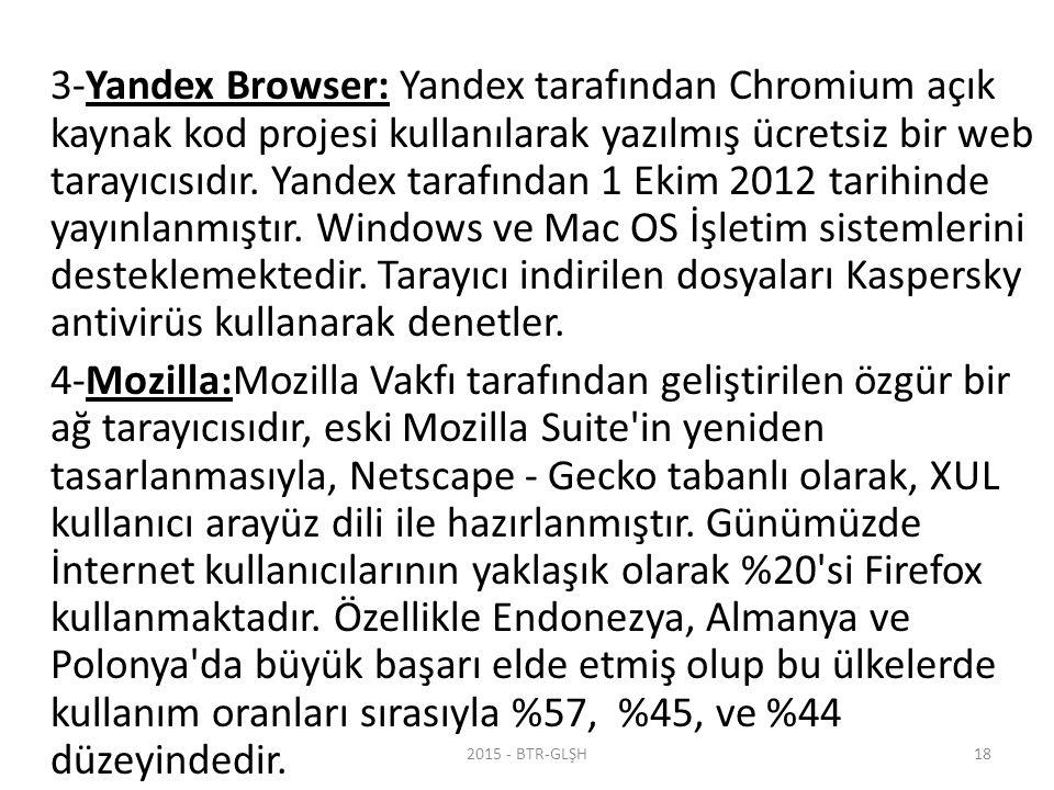 3-Yandex Browser: Yandex tarafından Chromium açık kaynak kod projesi kullanılarak yazılmış ücretsiz bir web tarayıcısıdır.