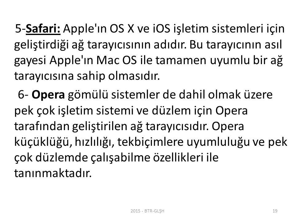 5-Safari: Apple ın OS X ve iOS işletim sistemleri için geliştirdiği ağ tarayıcısının adıdır.