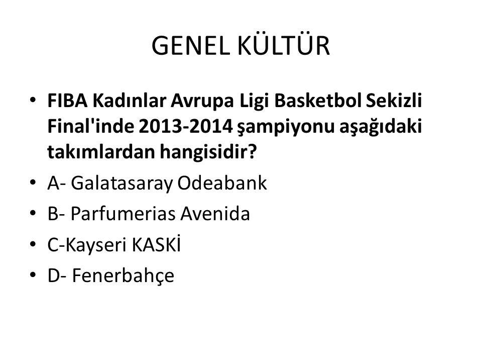 GENEL KÜLTÜR FIBA Kadınlar Avrupa Ligi Basketbol Sekizli Final inde 2013-2014 şampiyonu aşağıdaki takımlardan hangisidir.