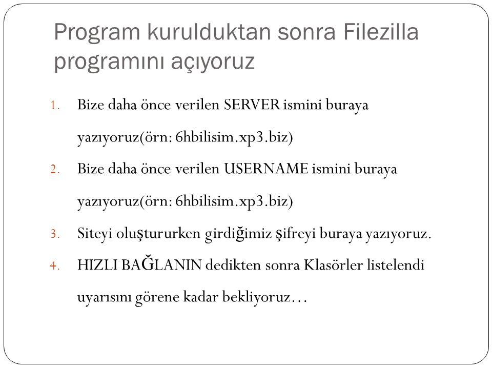 Program kurulduktan sonra Filezilla programını açıyoruz 1.