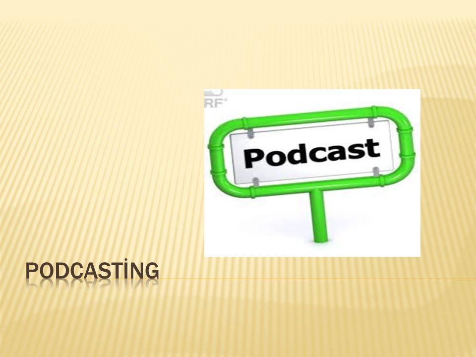 İsmini iPod ve Broadcast kelimelerinin birleşiminden alan podcast, abonelik sistemi doğrultusunda kullanıcının bilgisayarına otomatik ve periyodik olarak yollanan görsel ve işitsel içeriktir