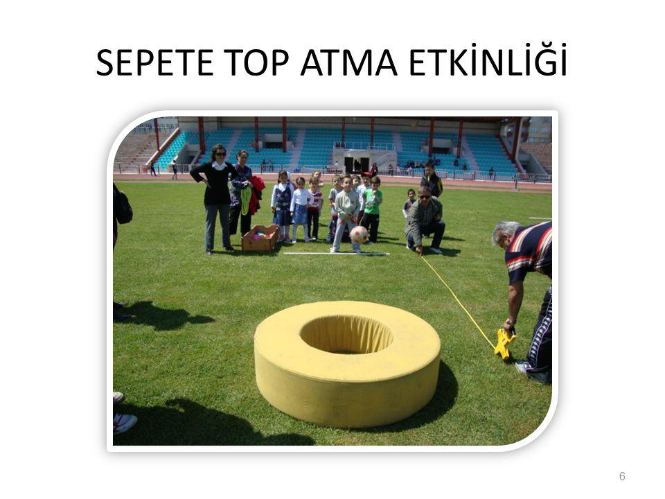 SEPETE TOP ATMA ETKİNLİĞİ 6