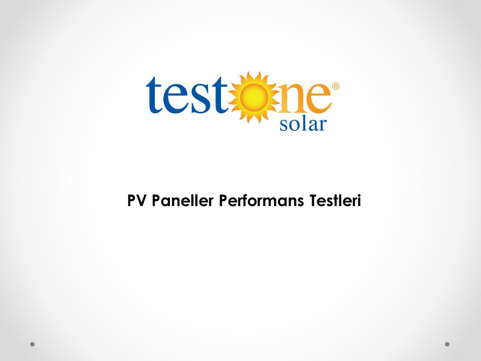 PV Paneller Performans Testleri