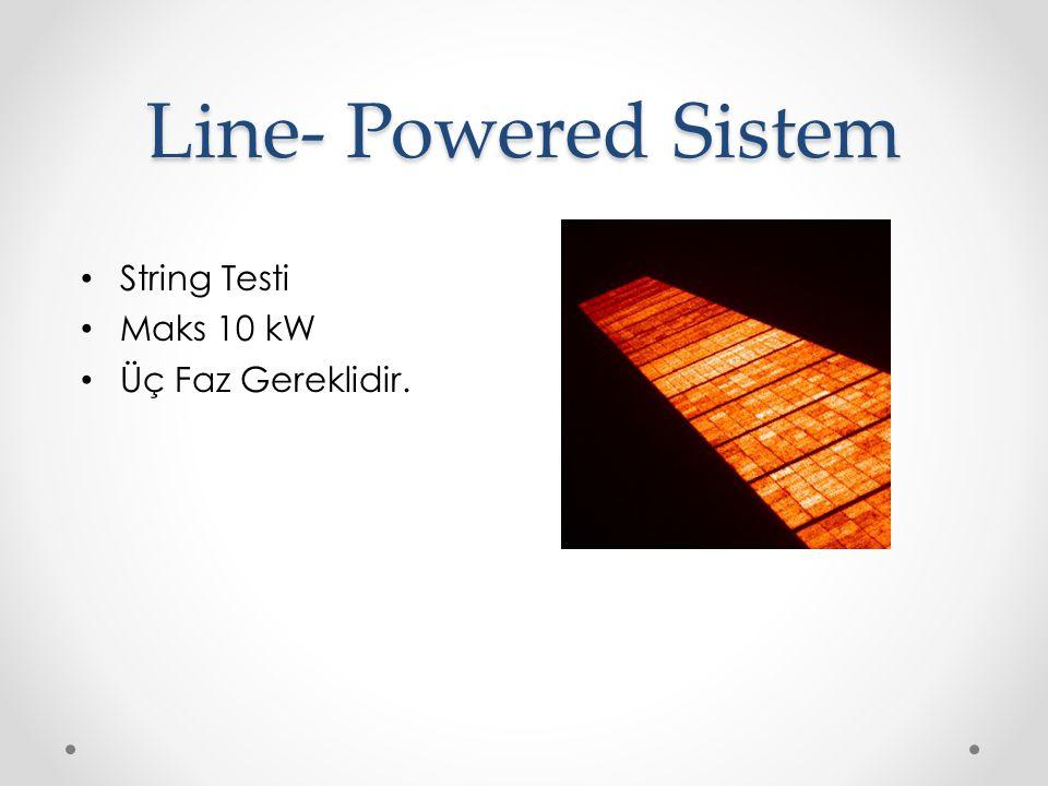 Line- Powered Sistem String Testi Maks 10 kW Üç Faz Gereklidir.