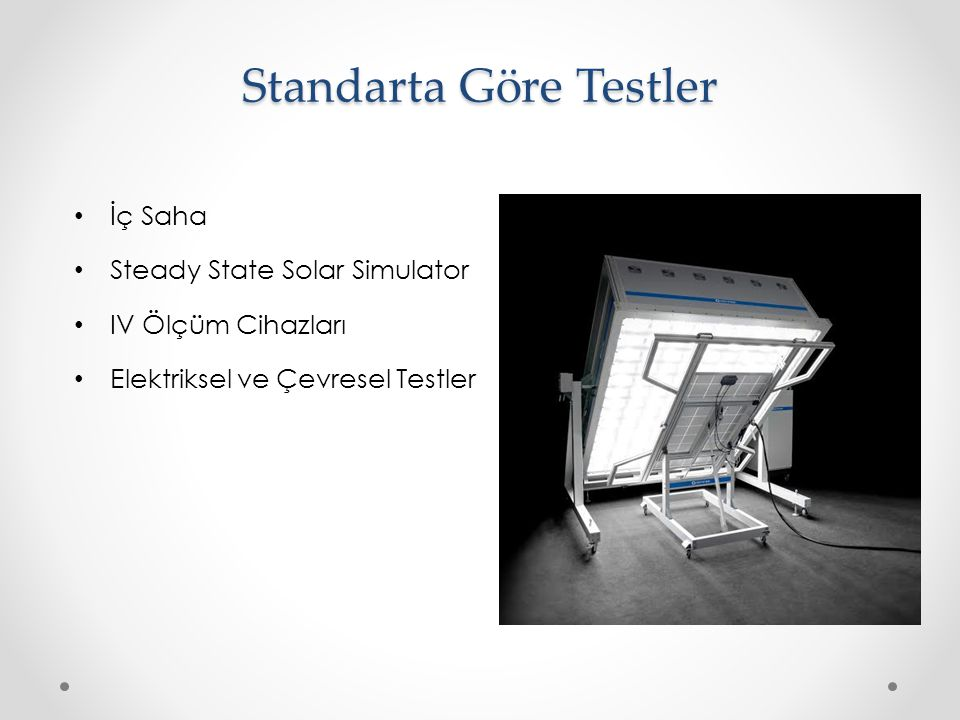 Standarta Göre Testler İç Saha Steady State Solar Simulator IV Ölçüm Cihazları Elektriksel ve Çevresel Testler