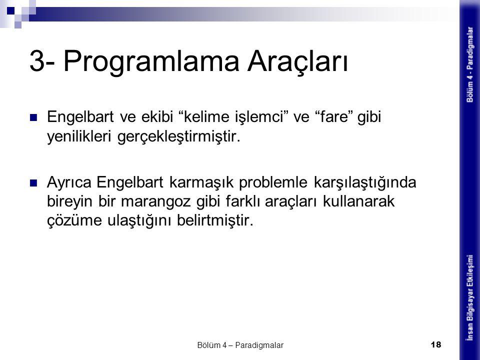 """3- Programlama Araçları Engelbart ve ekibi """"kelime işlemci"""" ve """"fare"""" gibi yenilikleri gerçekleştirmiştir. Ayrıca Engelbart karmaşık problemle karşıla"""