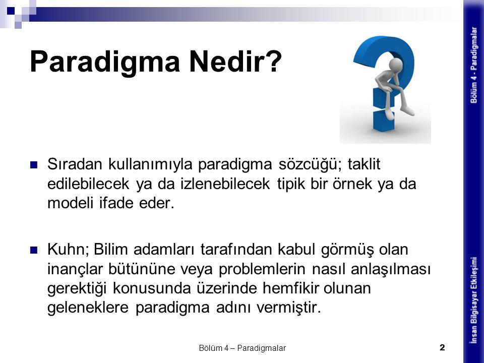Paradigma Nedir? Sıradan kullanımıyla paradigma sözcüğü; taklit edilebilecek ya da izlenebilecek tipik bir örnek ya da modeli ifade eder. Kuhn; Bilim