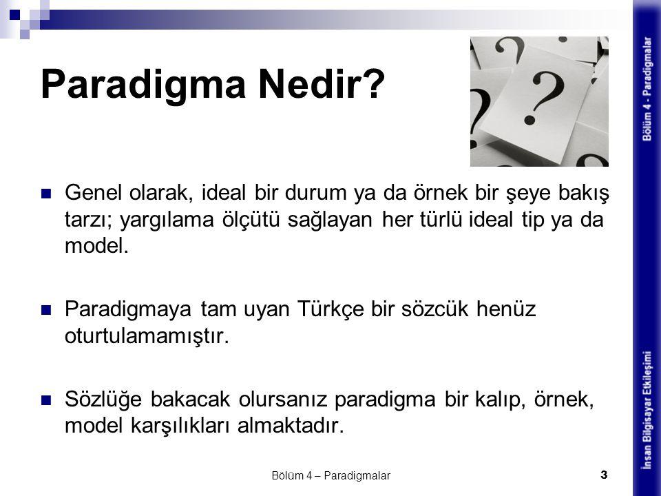 Paradigmanın Önemi Kuram, paradigma değildir.