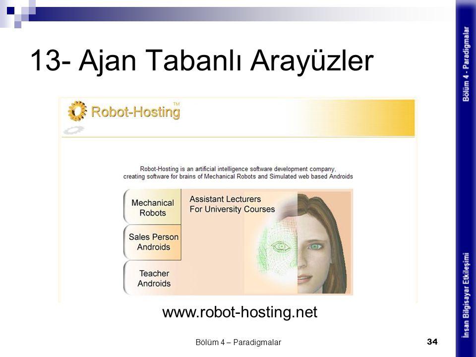 13- Ajan Tabanlı Arayüzler Bölüm 4 – Paradigmalar 34 www.robot-hosting.net